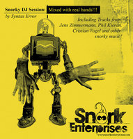 Snorky DJ Session: Mixed with real hands! by Syntax Error